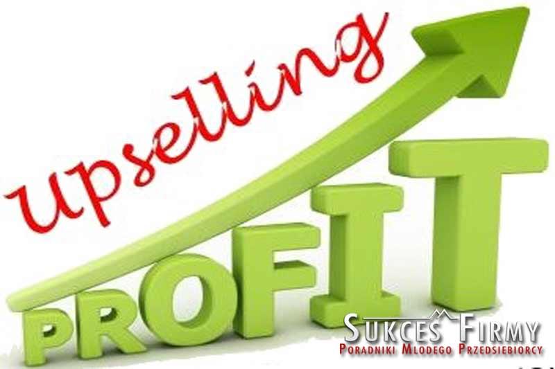 Up selling – Jak zwiększyć obroty o 20%